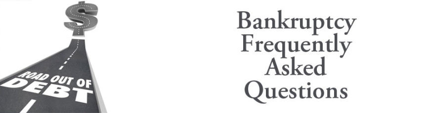 Bankruptcy Frequently Asked Questions